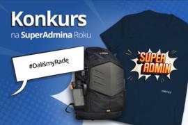 Weź udział w konkursie na SuperAdmina!